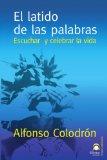 Portada de EL LATIDO DE LAS PALABRAS: ESCUCHAR Y CELEBRAR LA VIDA