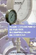 Portada de FLUJO ESTACIONARIO DE FLUIDOS INCOMPRESIBLES EN TUBERIAS