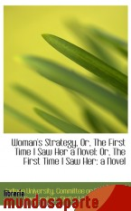 Portada de WOMAN`S STRATEGY, OR, THE FIRST TIME I SAW HER A NOVEL: OR, THE FIRST TIME I SAW HER: A NOVEL