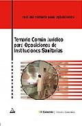 Portada de TEST DEL TEMARIO COMUN JURIDICO PARA OPOSICIONES DE INSTITUCIONESSANITARIAS