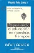 Portada de REPENSANDO LA EDUCACION EN NUESTROS TIEMPOS: OTRAS MIRADAS, OTRASVOCES