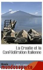 Portada de LA CROATIE ET LA CONFÉDÉRATION ITALIENNE
