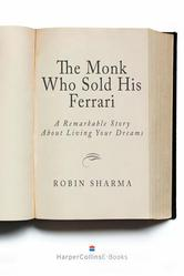 Portada de THE MONK WHO SOLD HIS FERRARI: A REMARKABLE STORY ABOUT LIVING YOUR DREAMS