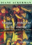 Portada de MAGIA Y MISTERIO DE LA MENTE: LA MARAVILLOSA ALQUIMIA DEL CEREBRO