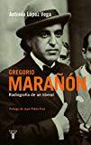 Portada de BIOGRAFIA DE GREGORIO MARAÑON