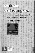 Portada de EL DUELO DE LOS ANGELES: LOCURA SUBLIME, TEDIO Y MELANCOLIA EN ELPENSAMIENTO MODERNO