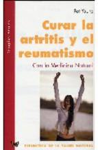 Portada de CURAR ARTRITIS Y EL REUMATISMO: CON LA MEDICINA INTEGRADA
