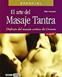 Portada de EL ARTE DEL MASAJE TANTRA: DISFRUTA DEL MASAJE EROTICO DE ORIENTE(4ª ED.)