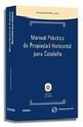 Portada de MANUAL PRACTICO DE PROPIEDAD HORIZONTAL PARA CATALUÑA