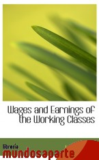 Portada de WAGES AND EARNINGS OF THE WORKING CLASSES