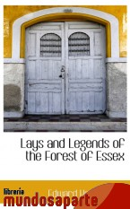 Portada de LAYS AND LEGENDS OF THE FOREST OF ESSEX
