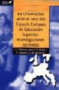 Portada de LA UNIVERSIDAD ANTE EL RETO DEL ESPACIO EUROPEO DE EDUCACION SUPERIOR: INVESTIGACIONES RECIENTES