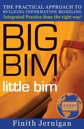 Portada de BIG BIM LITTLE BIM: THE PRACTICAL APPROACH TO BUILDING INFORMATION MODELING - INTEGRATED PRACTICE DONE THE RIGHT WAY!