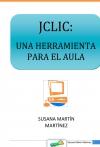 Portada de JCLIC UNA HERRAMIENTA PARA EL AULA