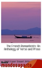 Portada de THE FRENCH ROMANTICISTS: AN ANTHOLOGY OF VERSE AND PROSE