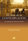 Portada de EL ARTE DE LA CONTEMPLACION: AVENTURA DE VIVIR CON LUCIDEZ