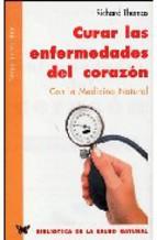 Portada de CURAR LAS ENFERMEDADES DEL CORAZON: CON LA MEDICINA INTEGRADA