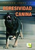 Portada de TRATADO SOBRE LA AGRESIVIDAD CANINA
