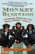 Portada de MONKEY BUSINESS : SWINGING THROUGH THE WALL STREET JUNGLE