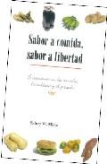 Portada de SABOR A COMIDA, SABOR A LIBERTAD: INCURSIONES EN LA COMIDA, LA CULTURA Y EL PASADO