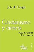 Portada de CRISTIANISMO Y CIENCIA: HACIA UNA TEOLOGIA DE LA NATURALEZA
