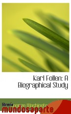 Portada de KARL FOLLEN: A BIOGRAPHICAL STUDY