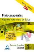 Portada de FISIOTERAPEUTAS DE LA AGENCIA VALENCIANA DE SALUD. TEMARIO ESPECIFICO VOL. I