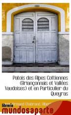 Portada de PATOIS DES ALPES COTTIENNES (BRIANÇONNAIS ET VALLÉES VAUDOISES) ET EN PARTICULIER DU QUEYRAS
