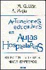 Portada de ACTUACIONES EDUCATIVAS EN AULAS HOSPITALARIAS: ATENCION ESCOLAR ANIÑOS ENFERMOS
