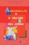 Portada de APRENDIZAJE A TRAVES DEL JUEGO
