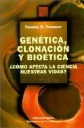 Portada de GENETICA, CLONACION Y BIOETICA ¿COMO AFECTA LA CIENCIA  A NUESTRAS VIDAS?