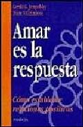 Portada de AMAR ES LA RESPUESTA COMO ESTABLECER RELACIONES POSITIVAS