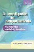Portada de LA INVESTIGACION DEL COMPORTAMIENTO: UNA GUIA CON TECNICAS Y HERRAMIENTAS