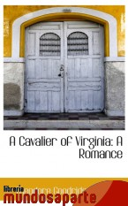 Portada de A CAVALIER OF VIRGINIA: A ROMANCE