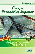 Portada de CUERPO FACULTATIVO SUPERIOR DE LA COMUNIDAD AUTONOMA DE LAS ILLESBALLEARS: TEST PARTE JURIDICA