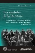 Portada de LOS ARRABALES DE LA LITERATURA: LA HISTORIA DE LA ENSEÑAZA LITERARIA EN LA ESCUELA SECUNDARIA ARGENTINA
