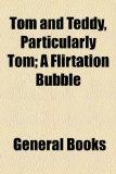 Portada de TOM AND TEDDY, PARTICULARLY TOM; A FLIRT