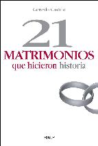 Portada de 21 MATRIMONIOS QUE HICIERON HISTORIA