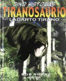 Portada de TIRANOSAURIO: LAGARTO TIRANO (DINO HISTORIAS)
