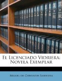 Portada de EL LICENCIADO VIDRIERA: NOVELA EXEMPLAR