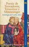 Portada de POESIA DE TROVADORES, TROUVIERES Y MINNESINGER: DE PRINCIPIOS DELSIGLO XII A FINES DEL SIGLO XIII