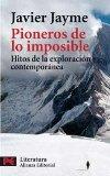 Portada de PIONEROS DE LOS IMPOSIBLE: HITOS DE LA EXPLORACION CONTEMPORANEA