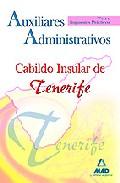 Portada de AUXILIARES ADMINISTRATIVOS DEL CABILDO INSULAR DE TENERIFE: TEST Y SUPUESTOS PRACTICOS