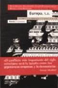 Portada de EUROPA S.A.: LA INFLUENCIA DE LAS MULTINACIONALES EN LA CONSTRUCCION DE LA UNION EUROPEA