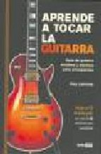 Portada de APRENDE A TOCAR LA GUITARRA: GUIA DE GUITARRA ACUSTICA Y ELESTRICA PARA PRINCIPIANTES