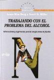 Portada de TRABAJANDO CON EL PROBLEMA DEL ALCOHOL: ORIENTACIONES Y SUGERENCIAS PARA LA TERAPIA BREVE DE FAMILIA