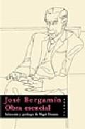 Portada de JOSE BERGAMIN: OBRA ESENCIAL
