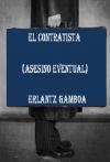 Portada de EL CONTRATISTA ASESINO EVENTUAL