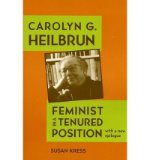 Portada de [( CAROLYN G. HEILBRUN: FEMINIST IN A TENURED POSITION )] [BY: SUSAN KRESS] [MAY-2012]