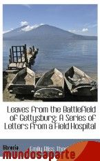 Portada de LEAVES FROM THE BATTLEFIELD OF GETTYSBURG: A SERIES OF LETTERS FROM A FIELD HOSPITAL